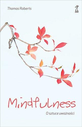 Mindfulness. O sztuce uważności