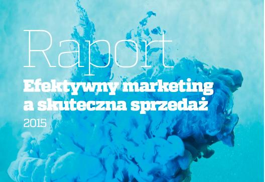 Raport 2015: marketing a skuteczna sprzedaż
