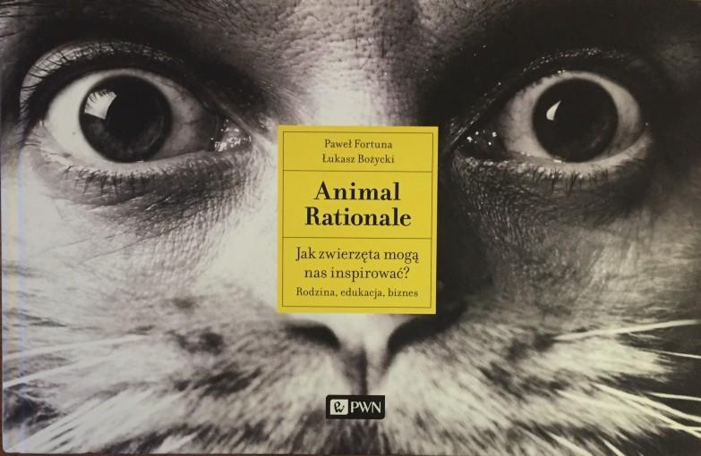 Animal Rationale. Jak zwierzęta mogą nas inspirować?, P. Fortuna, Ł. Bożycki