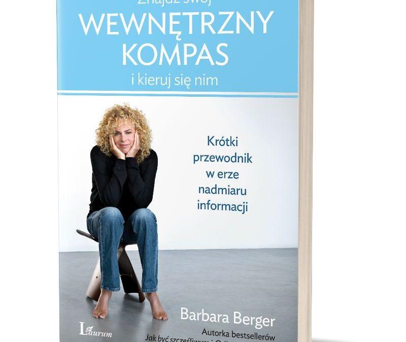 Barbara Berger: Znajdź swój wewnętrzny kompas i kieruj się nim