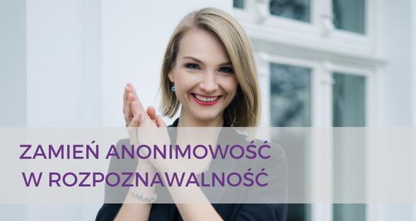 Zamień anonimowość w rozpoznawalność – kurs online