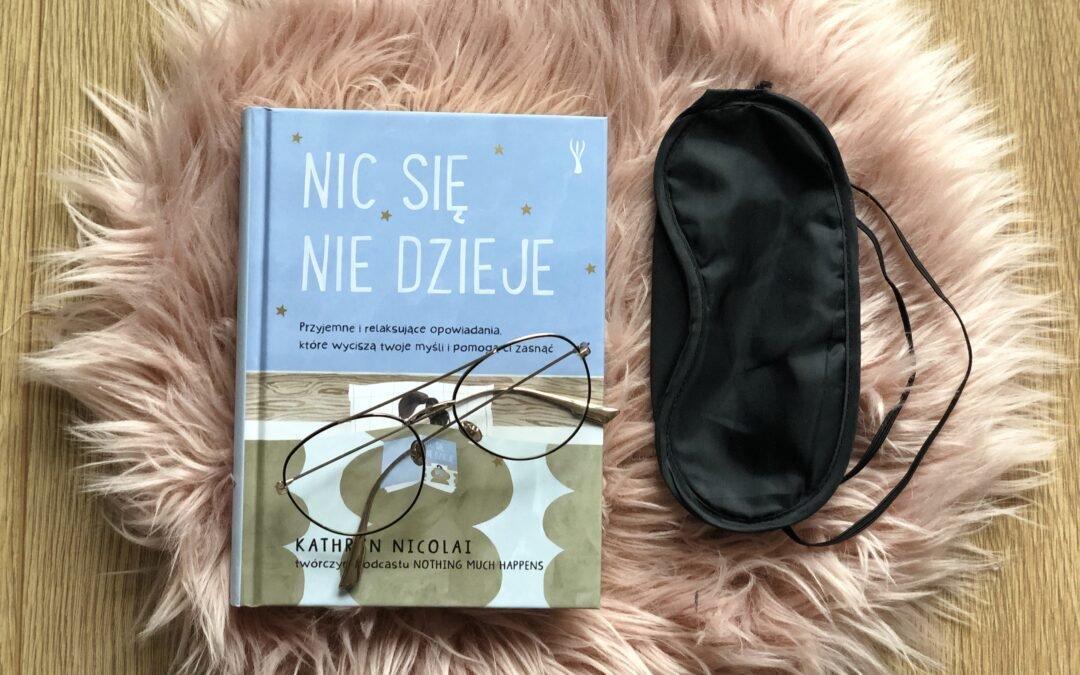 """""""Nic się nie dzieje"""" – recenzja książki, która pomoże Ci zasnąć"""