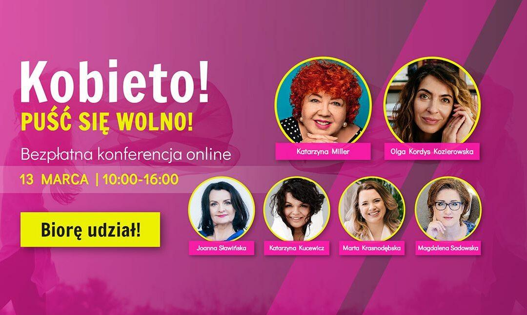 13.03.2021: ONLINE Konferencja Kobieto puść się wolno!