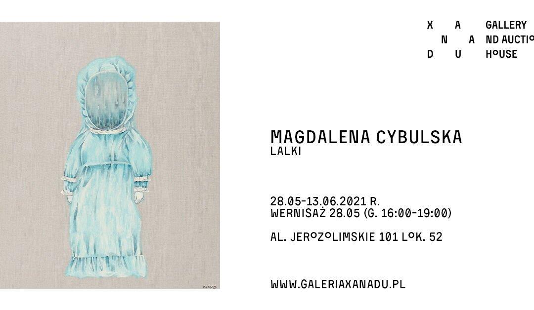 28.05-13.06: Warszawa – Wystawa Magdaleny Cybulskiej w Galerii Xanadu