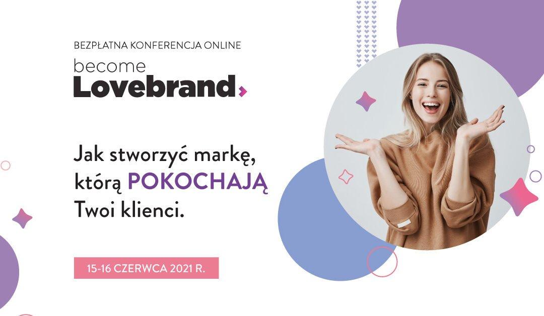 15-16.06: ONLINE konferencja Become Lovebrand