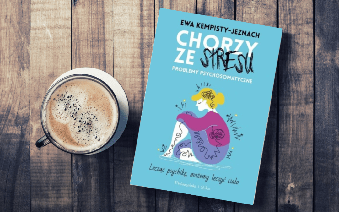 Jak wyleczyć choroby wywołane przez stres – recenzja książki